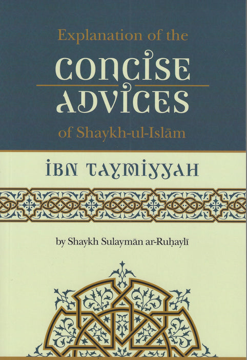 Explanation of the Concise Advice of Shaykh-ul-Islam Ibn Taymiyyah