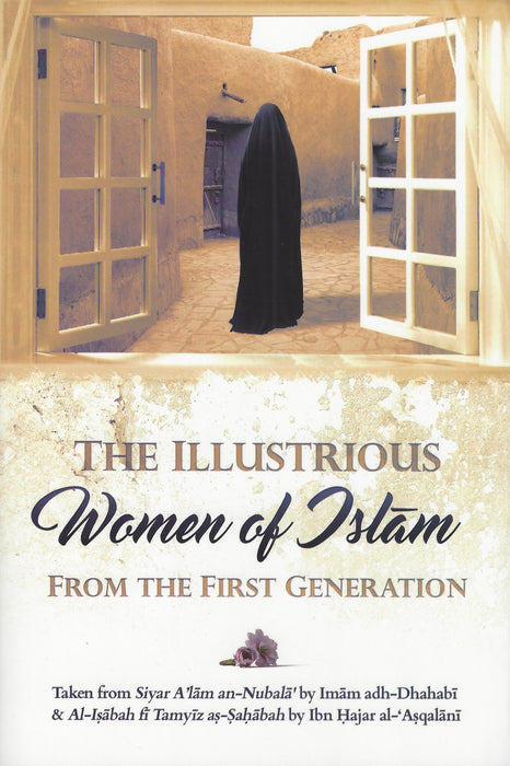 The Illustrious Women of Islām from the First Generation (Paperback)