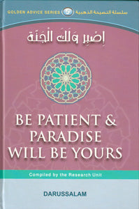 Golden Advice Series 5 - Be Patient & Paradise Will Be Yours