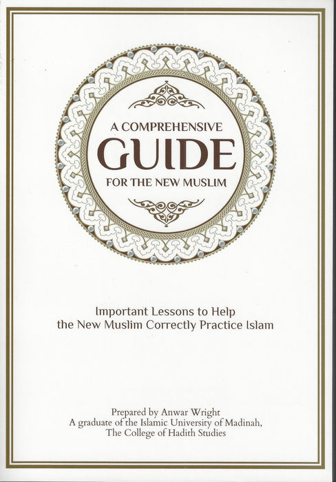 A Comprehensive Guide For the New Muslims