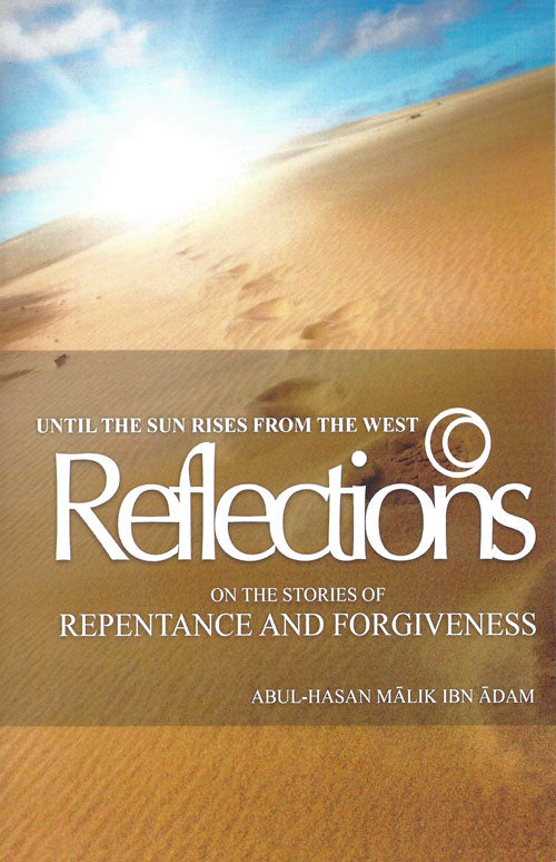 Until The Sun Rises From The West: Reflections on The Stories of Repentance and Forgiveness