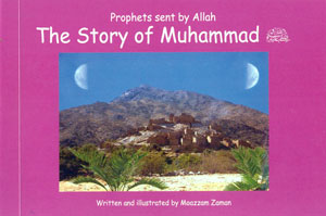 Prophets Sent by Allaah - The Story of Muhammad