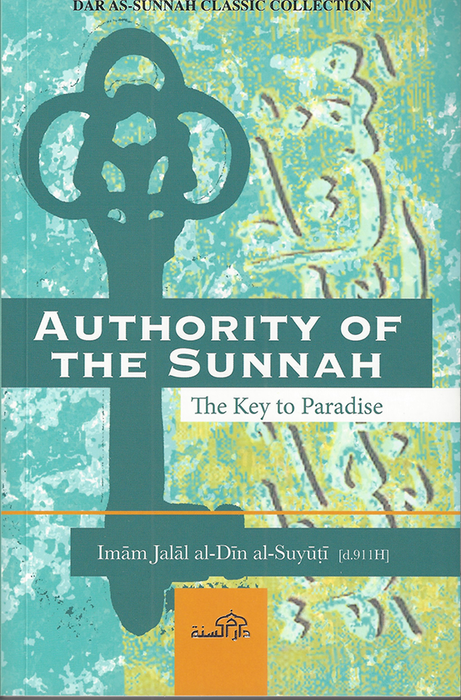 Authority of the Sunnah: The Key to Paradise