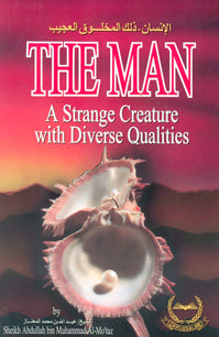 The Man - A Strange Creature with Diverse Qualities