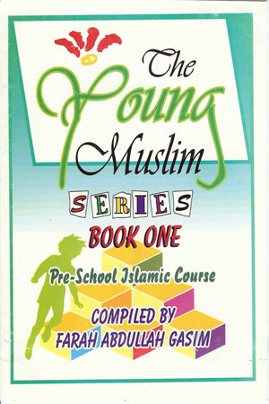 The Young Muslim Series Book One