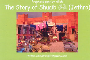 Prophets Sent by Allaah - The Story of Shuiab (Jethro)