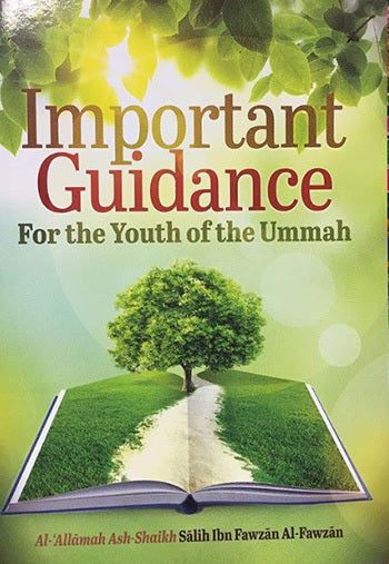 Important Guidance for the Youth of the Ummah