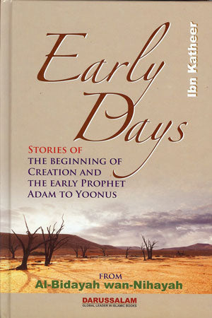 Early Days - Stories of Creation & The Early Prophet Adam to Yoonus