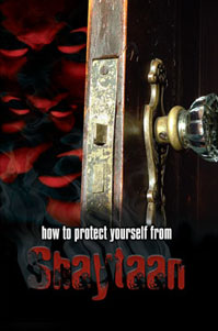 How to Protect Yourself from Shaytaan