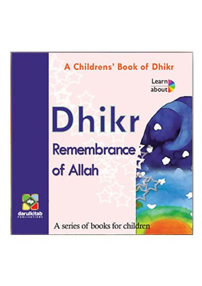Learn About Series - Dhikr: Remembrance of Allaah