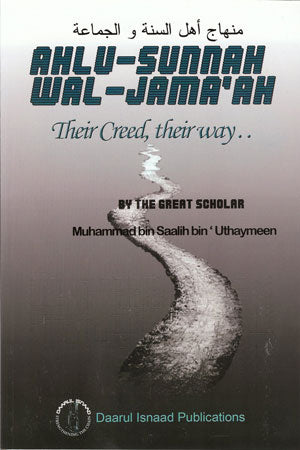 Ahlu-Sunnah Wal-Jama'ah: Their Creed, Their Way…