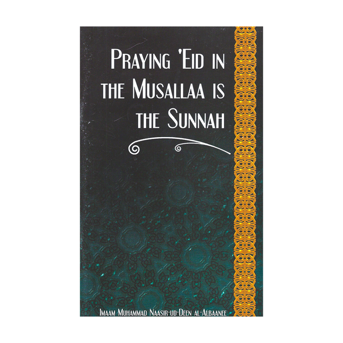 Praying 'Eed in the Musallaa Is the Sunnah