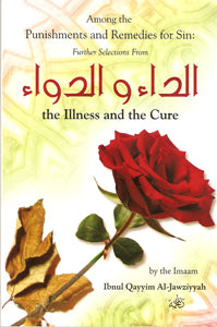 Among the Punishments and Remedies for Sin: Further Selections from the Illness and the Cure (ad-Daa wad-Dawaa)
