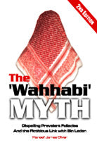 The Wahhabi Myth (Dispelling Prevalent Fallacies and the Fictitious Link with Bin Ladin)