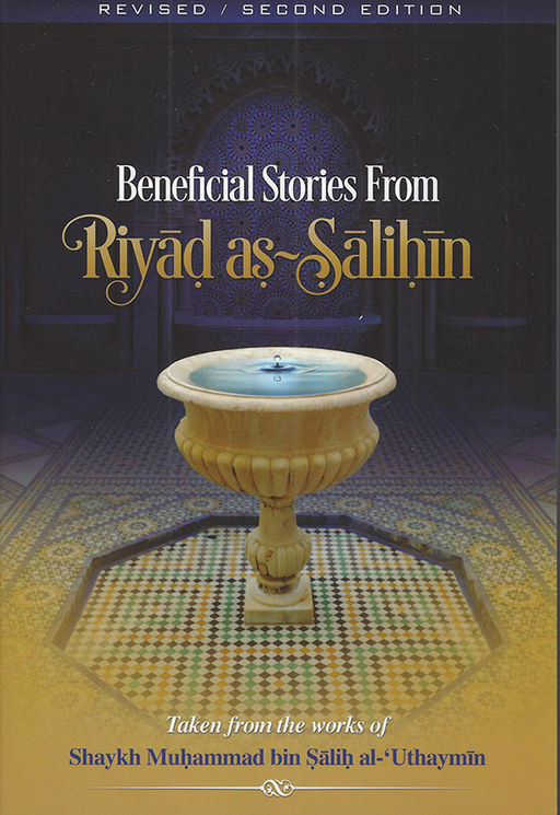 Beneficial Stories from Riyaad as-Saliheen