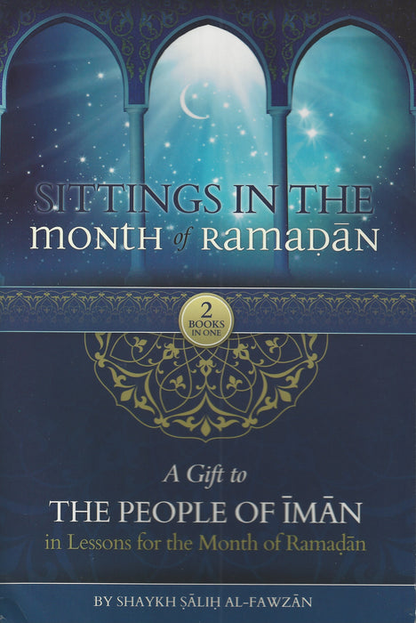 Sittings in the Month of Ramaḍān - A Gift to the People of Īmān