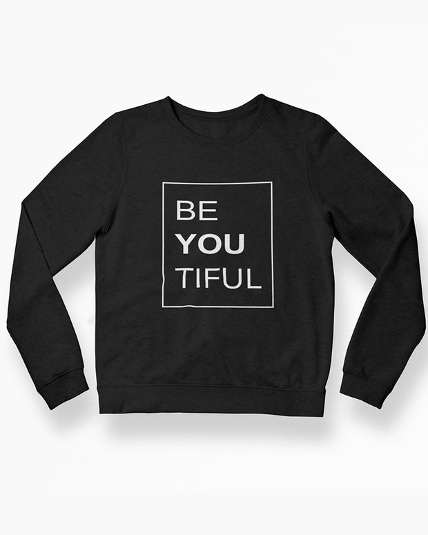 Be You Tiful - Crewneck - Sonyawordsmith