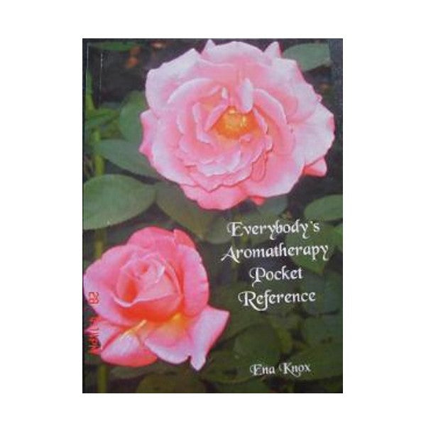 Everybody's Aromatherapy Pocket Reference Book  - Essentially Natural