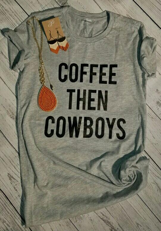 Coffee Then Cowboys Ladies T-Shirt