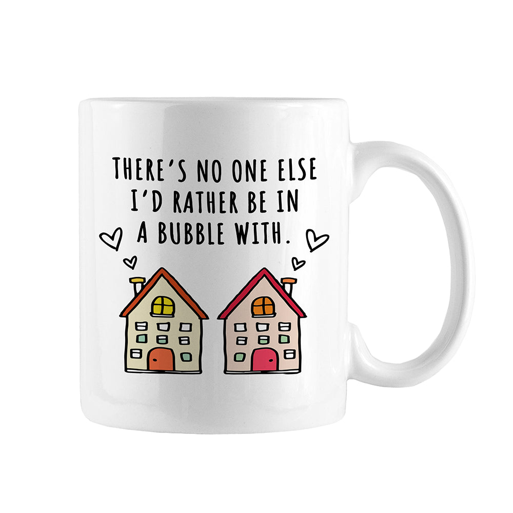 'There's No One Else I'd Rather Be in A Bubble With' Valentine's Day 2021 Mug