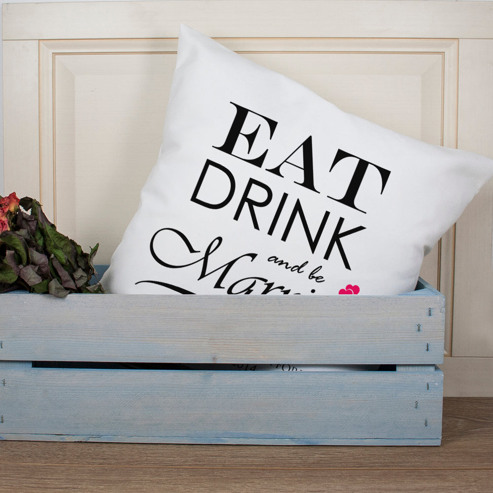 Eat, Drink and be Married Couple Cushion Cover