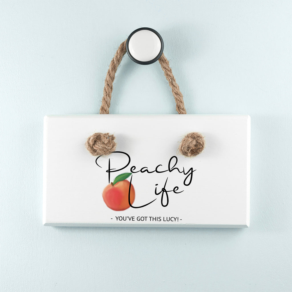 Peachy Life White Hanging Sign - treat-republic