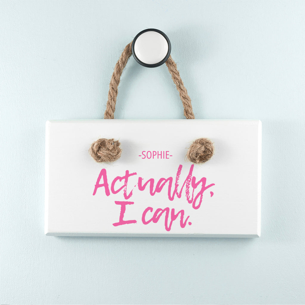Actually I Can Handwritten White Hanging Sign - treat-republic