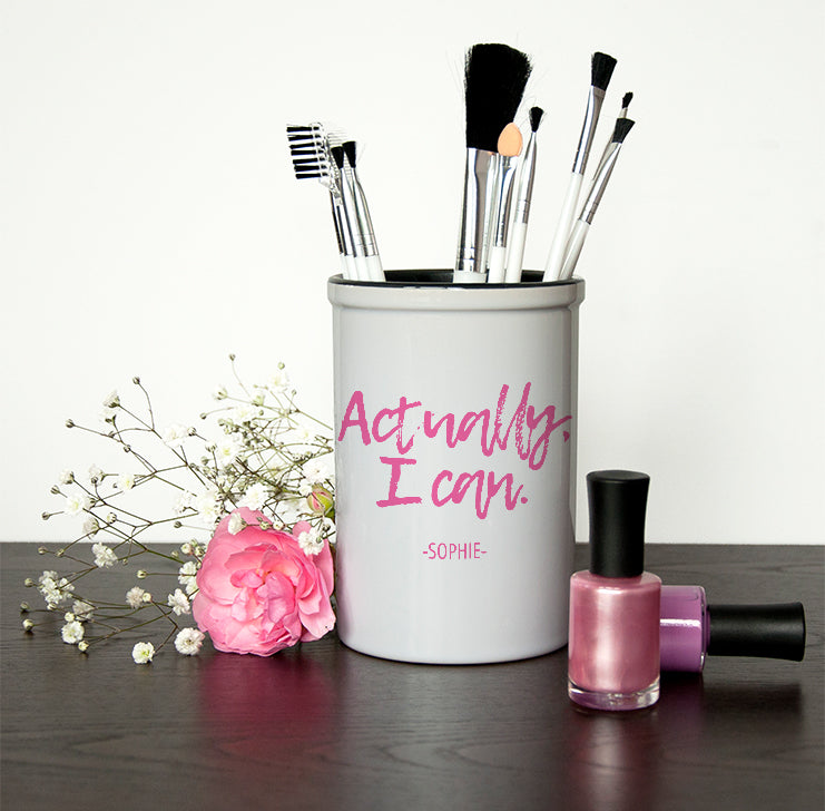 Actually I Can Handwritten Make Up Brush Holder - treat-republic