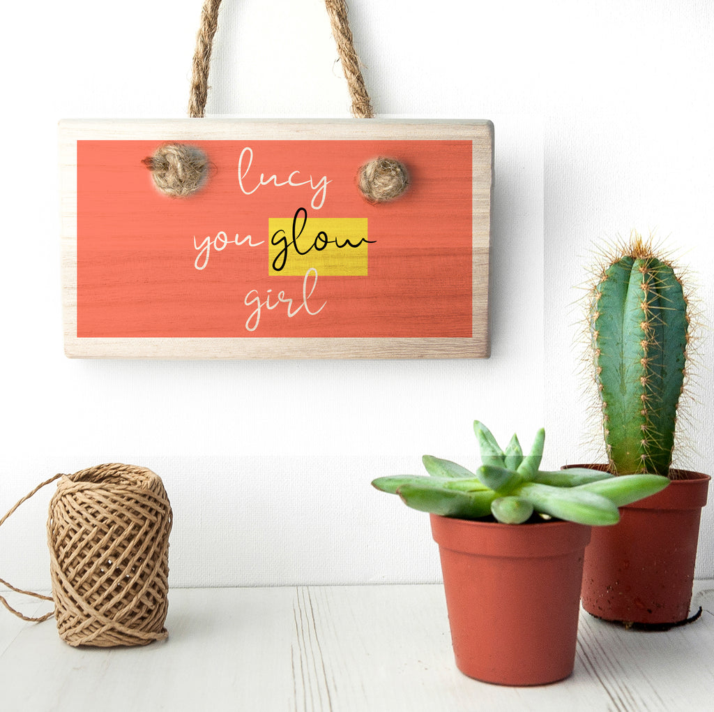 You Glow Girl Wooden Hanging Sign - treat-republic