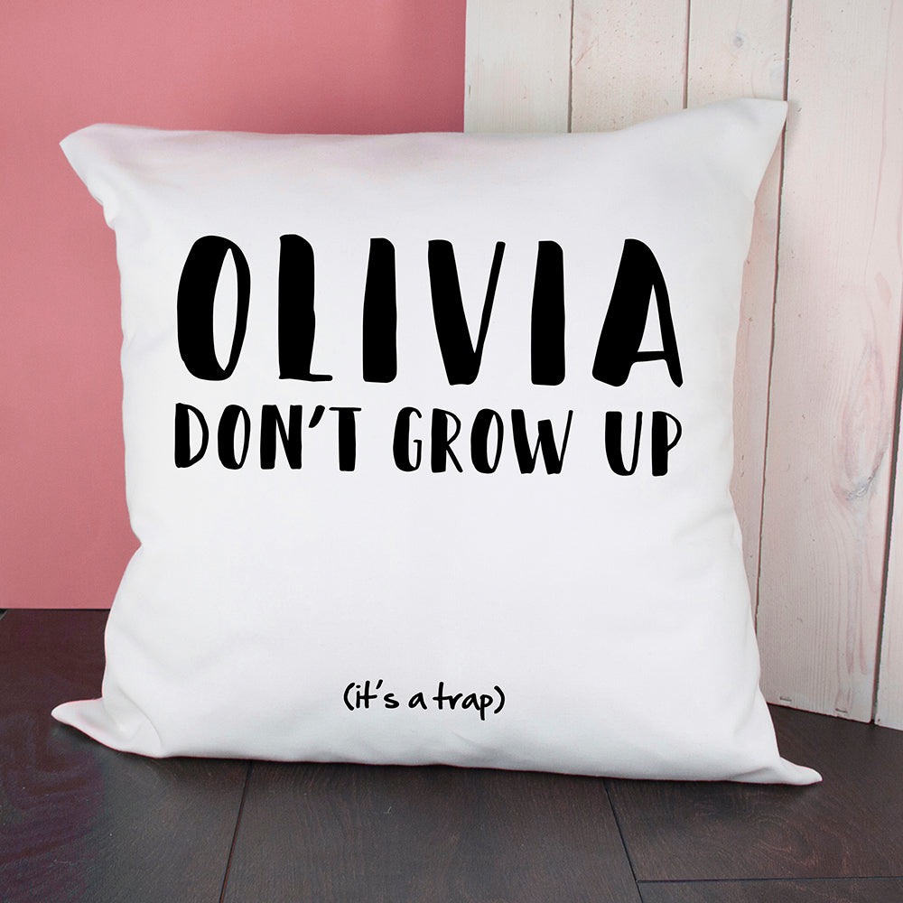 Personalised Growing Up Is A Trap Cushion Cover - treat-republic