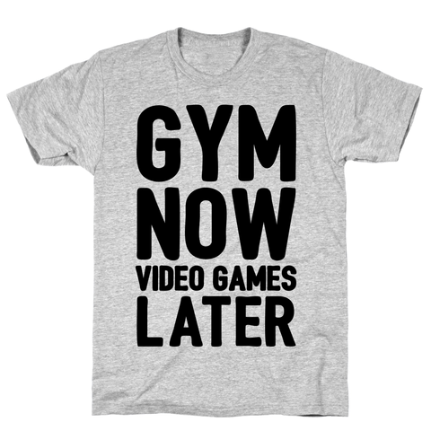 Gym Now Video Games Later Athletic Gray Unisex Cotton Tee by LookHUMAN