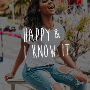 Happy & I Know It