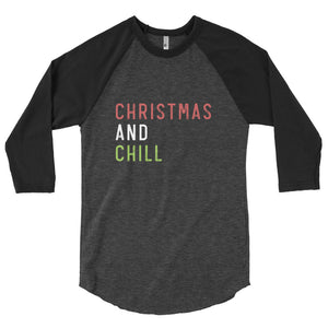 """ Christmas and Chill"" Raglan"