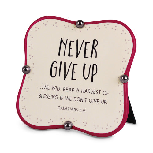 Plaque-Never Give Up-Galatians 6:9
