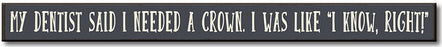 Plaque-MY DENTIST/CROWN