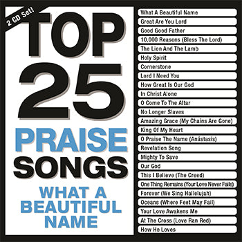 CD-Top 25 Praise Songs: What a Beautiful Name-Maranatha! Music
