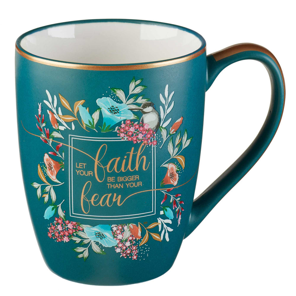 MUG-LET YOUR FAITH/BIGGER THAN FEAR-12 OZ