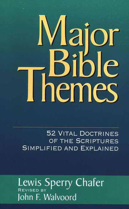 Major Bible Themes -Lewis Sperry Chafer