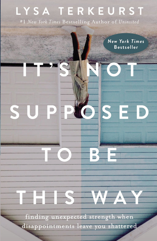 It's Not Supposed To Be This Way-Lysa Terkeurst