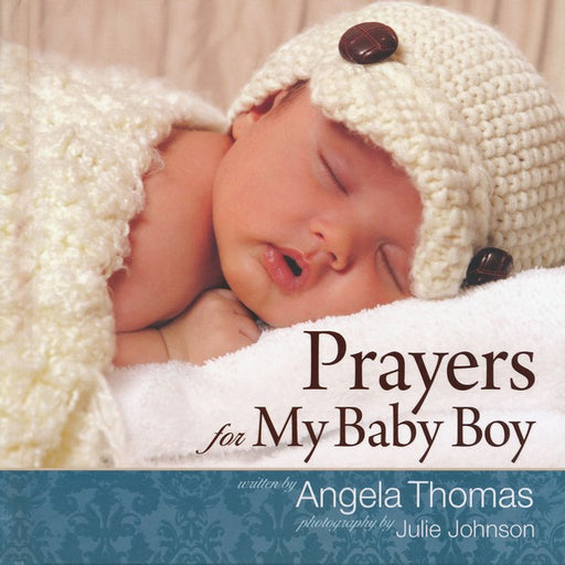 Prayers for My Baby Boy -Angela Thomas
