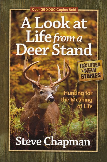 A Look at Life from a Deer Stand: Hunting for the Meaning of Life-Steve Chapman