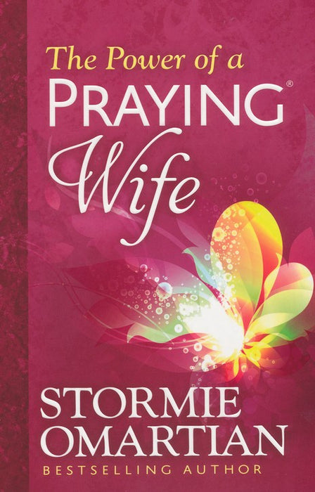 The Power of a Praying Wife -Stormie Omartian