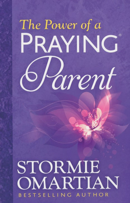 The Power of a Praying Parent- Stormie Omartian