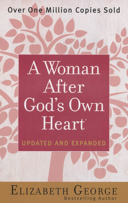 A Woman After God's Own Heart, Updated and Expanded-Elizabeth George