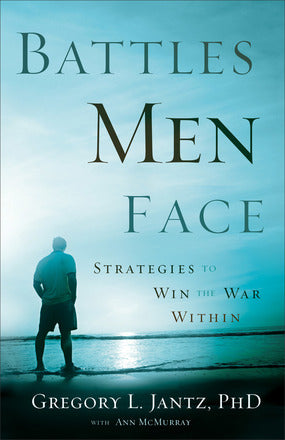 Battles Men Face-Gregory L. Jantz & Ann McMurray