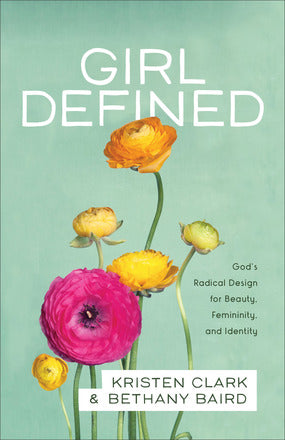 Girl Defined-Kristen Clark & Bethany Baird