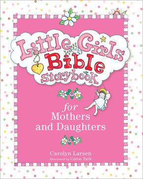 Little Girls Bible-Mother & Daughter-Carolyn Larsen