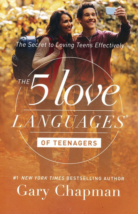 Five Love Languages - of Teenagers - Gary Chapman