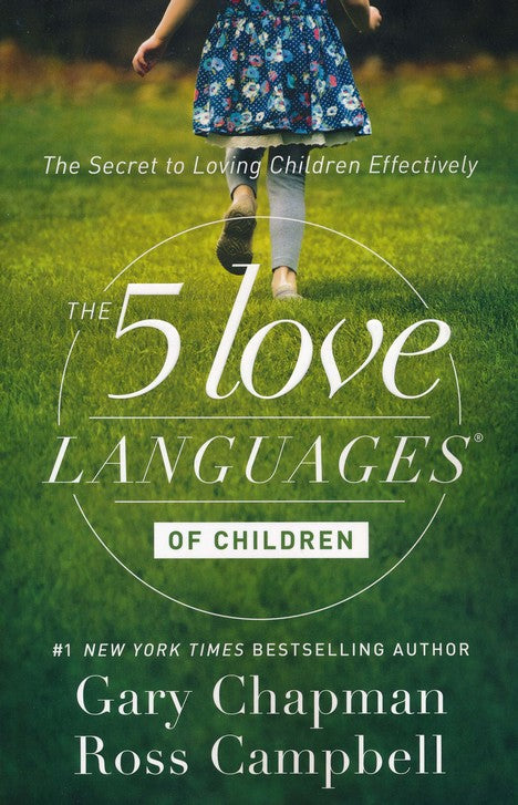 Five Love Languages - Of Children - Gary Chapman