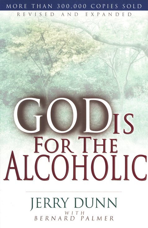God Is for the Alcoholic - Jerry Dunn